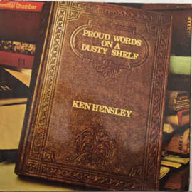 Ken Hensley ‎– Proud Words On A Dusty Shelf