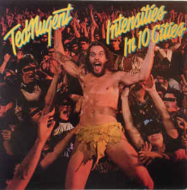 Ted Nugent ‎– Intensities In 10 Cities