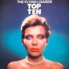 Flying Lizards ‎– Top Ten