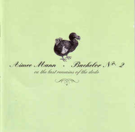 Aimee Mann – Bachelor No. 2 - Or, The Last Remains Of The Dodo (CD)