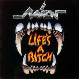 Raven – Life's A Bitch