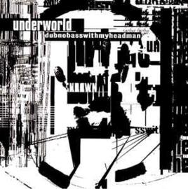 Underworld – Dubnobasswithmyheadman (CD)
