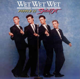 Wet Wet Wet – Popped In Souled Out