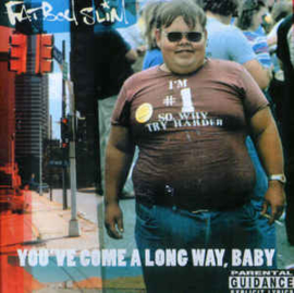 Fatboy Slim ‎– You've Come A Long Way, Baby (CD)