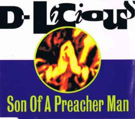 D-Licious – Son Of A Preacher Man