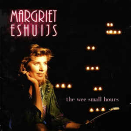Margriet Eshuijs – The Wee Small Hours (CD)