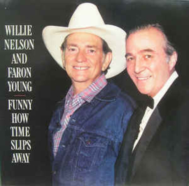 Willie Nelson And Faron Young ‎– Funny How Time Slips Away