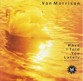 Van Morrison – Have I Told You Lately (7'')