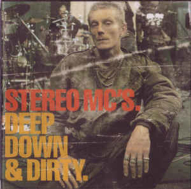 Stereo MC's ‎– Deep Down & Dirty. (CD)
