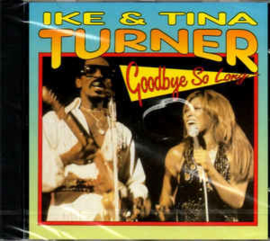 Ike & Tina Turner ‎– Goodbye So Long (CD)