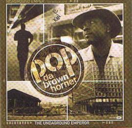 Pop Da Brown Hornet – The Undaground Emperor (CD)