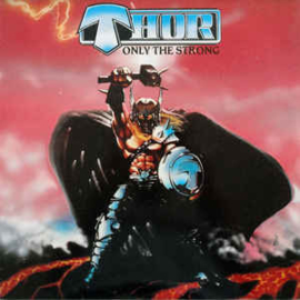 Thor ‎– Only The Strong
