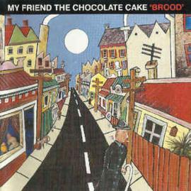 My Friend The Chocolate Cake – Brood (CD)