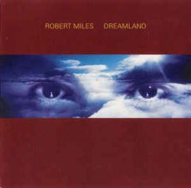Robert Miles – Dreamland (CD)