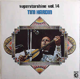 Tim Hardin ‎– Superstarshine Vol. 14