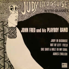 John Fred And His Playboy Band ‎– Judy In Disguise With Glasses