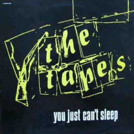 Tapes  ‎– You Just Can't Sleep