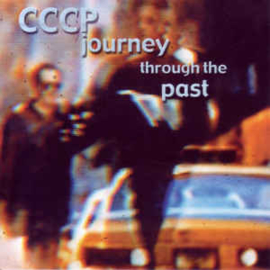 CCCP ‎– Journey Through The Past (CD)