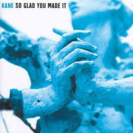 Kane  ‎– So Glad You Made It (CD)