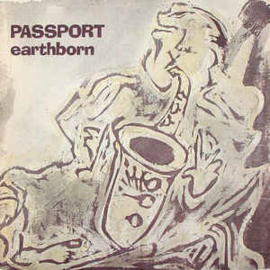 Passport ‎– Earthborn
