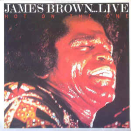 James Brown – ...Live Hot On The One