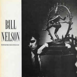Bill Nelson – The Love That Whirls (Diary Of A Thinking Heart)
