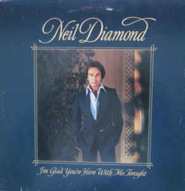 Neil Diamond ‎– I'm Glad You're Here With Me Tonight