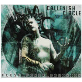 Callenish Circle ‎– Flesh_Power_Dominion (CD)