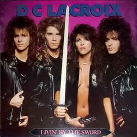 D.C. Lacroix – Livin' By The Sword