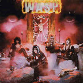 W.A.S.P. ‎– W.A.S.P. - I Wanna Be Somebody
