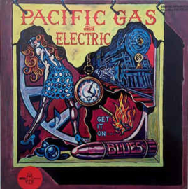 Pacific Gas And Electric ‎– Get It On