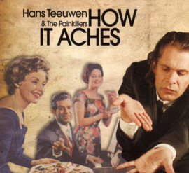 Hans Teeuwen & The Painkillers – How It Aches (CD)