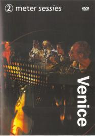 Venice – 2 Meter Sessies (DVD)