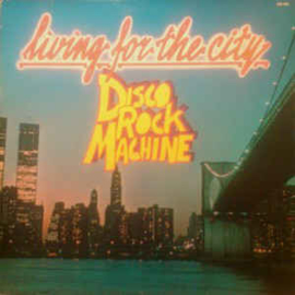Disco Rock Machine ‎– Living For The City