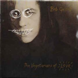 Bob Geldof – The Vegetarians Of Love (CD)