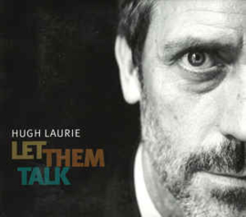 Hugh Laurie ‎– Let Them Talk (CD)