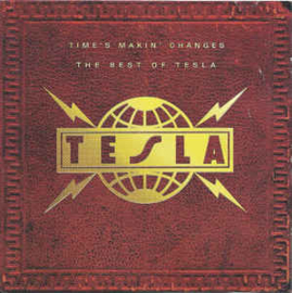 Tesla ‎– Time's Makin' Changes - The Best Of Tesla (CD)