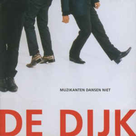 Dijk – Muzikanten Dansen Niet (CD)