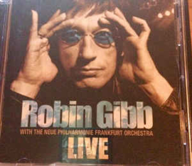 Robin Gibb With The Neue Philharmonie Frankfurt Orchestra ‎– Live (CD)