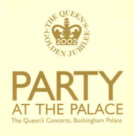 Various ‎– Party At The Palace - The Queen's Concerts, Buckingham Palace (CD)