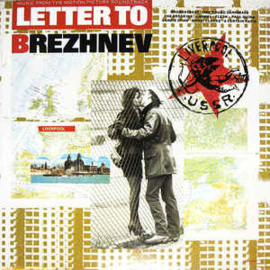 Various ‎– Letter To Brezhnev (From The Motion Picture Soundtrack)