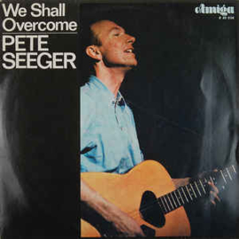 Pete Seeger ‎– We Shall Overcome