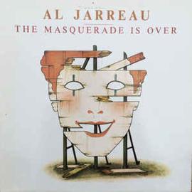Al Jarreau – The Masquerade Is Over