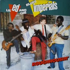 Lil' Ed And The Blues Imperials ‎– Roughhousin'