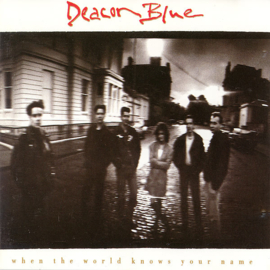 Deacon Blue – When The World Knows Your Name (CD)