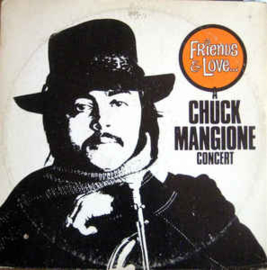 Chuck Mangione – Friends & Love... A Chuck Mangione Concert