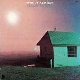 Woody Herman ‎– Feelin' So Blue