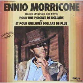 """Ennio Morricone – B.O. Des Films """"Pour Une Poignée De Dollars"""" & """"Et Pour Quelques Dollars De Plus"""""""