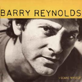 Barry Reynolds – I Scare Myself