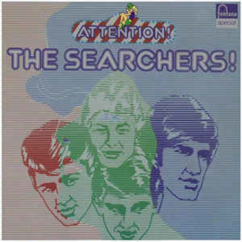 Searchers ‎– Attention! The Searchers!